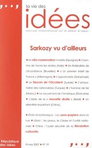 Thierry Pech - La Vie des Idées N° 19, Février 2007 : Sarkozy vu d'ailleurs.