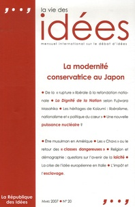 Thierry Pech et  Collectif - La Vie des Idées N° 20 Mars 2007 : La modernité conservatrice du Japon.
