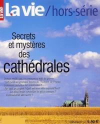 Collectif - La Vie Hors-série N° 12 : Secrets et mystères des cathédrales.