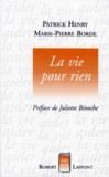 Marie-Pierre Borde et Patrick Henry - La vie pour rien.