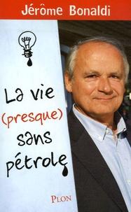 Jérôme Bonaldi - La vie (presque) sans pétrole.
