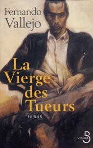 Fernando Vallejo - La vierge des tueurs.