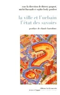 Michel Lussault et Sophie Body-Gendrot - La ville et l'urbain, l'état des savoirs.