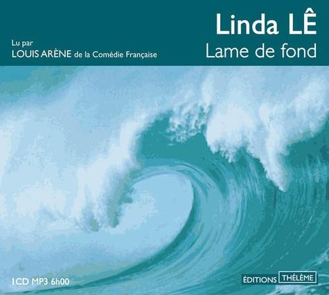 Linda Lê - Lame de fond. 1 CD audio MP3
