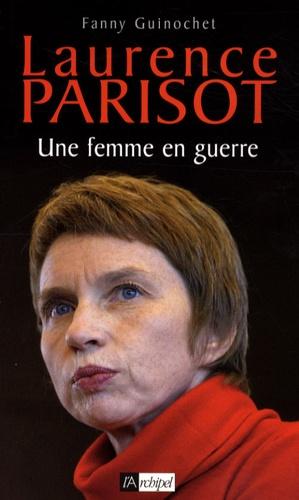 Laurence Parisot, une femme en guerre
