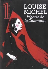 Julien Bisson et Eric Fottorino - Le 1 Hors-série XL : Louise Michel, l'égérie de la commune.