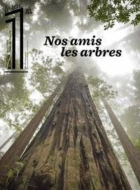 Eric Fottorino - Le 1 Hors-Série XL : Nos amis les arbres.