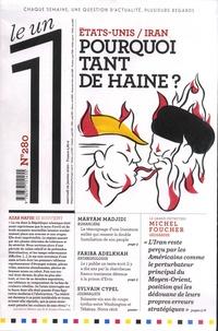Julien Bisson et Eric Fottorino - Le 1 N° 280, mercredi 22  : Etats-Unis/Iran - Pourquoi tant de haine ?.