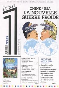 Julien Bisson - Le 1 N° 299, mercredi 3 j : Chine / USA La nouvelle guerre froide.