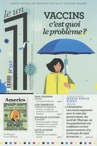 Julien Bisson - Le 1 N° 317, mercredi 7 o : Vaccins, c'est quoi le problème ?.