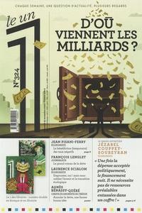 Julien Bisson - Le 1 N° 324, mercredi 25  : D'où viennent les milliards ?.