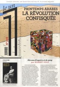 Julien Bisson et Eric Fottorino - Le 1 N° 328, mercredi 6 j : Printemps arabes - La révolution confisquée.