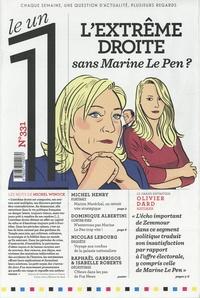 Eric Fottorino et Julien Bisson - Le 1 N° 331, mercredi 27  : L'extrême droite - Sans Marine Le Pen ?.