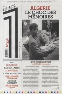 Eric Fottorino - Le 1 N° 338, mercredi 17  : Algérie, le choc des mémoires.