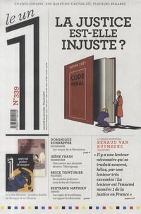 Eric Fottorino et Julien Bisson - Le 1 N° 339, mercredi 24  : La justice est-elle injuste ?.