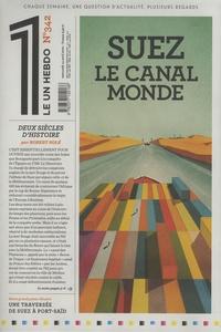 Julien Bisson - Le 1 N° 342, mercredi 14  : Suez - Le canal monde.