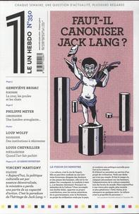 Julien Bisson - Le 1 N° 350, mercredi 9 j : Faut-il canoniser Jack Lang ?.