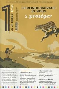 Julien Bisson - Le 1 N° 359, mercredi 11  : Le monde sauvage et nous - 2. protéger.