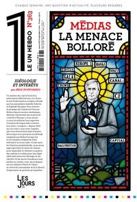 Eric Fottorino et Julien Bisson - Le 1 N° 363, mercredi 8 s : Médias La menace Bolloré.