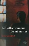Serge Gardebled - Le Collectionneur de mémoires.