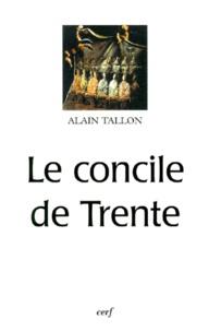 Alain Tallon - Le concile de Trente.