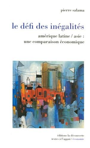 Pierre Salama - Le défi des inégalités - Amérique latine/asie : une comparaison économique.