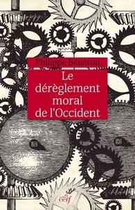 Philippe Bénéton - Le dérèglement moral de l'Occident.