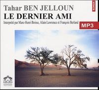 Tahar Ben Jelloun - Le dernier ami. 1 CD audio MP3
