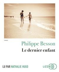 Philippe Besson - Le dernier enfant. 1 CD audio