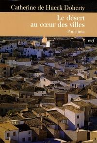 Catherine de Hueck Doherty - Le désert au coeur des villes - Poustinia.