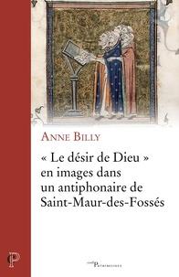 """Anne Billy - """"Le désir de Dieu"""" en images dans un antiphonaire de Saint-Maur-des-Fossés."""