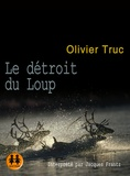 Olivier Truc - Le détroit du loup. 2 CD audio MP3