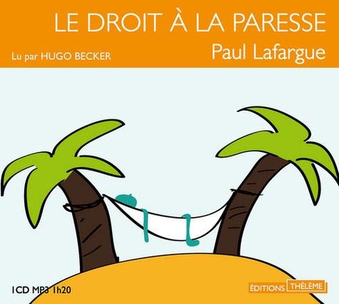 Paul Lafargue - Le droit à la paresse. 1 CD audio MP3