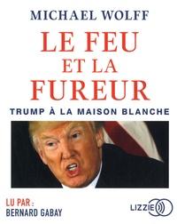 Michael Wolff - Le feu et la fureur - Trump à la Maison Blanche. 2 CD audio MP3