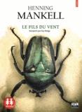 Henning Mankell - Le fils du vent. 1 CD audio MP3