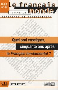 Claude Cortier et Robert Bouchard - Le français dans le monde N° 43, Janvier 2008 : Quel oral enseigner, cinquante ans après le Français fondamental ?.