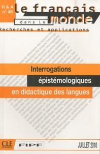 Dominique Macaire et Jean-Paul Narcy-Combes - Le français dans le monde N° 48, Juillet 2010 : Interrogations épistémologiques en didactique des langues.