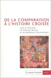 Michael Werner et Bénédicte Zimmermann - Le genre humain N° 42 : De la comparaison à l'histoire croisée.