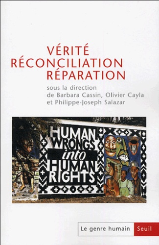 Barbara Cassin - Le genre humain N° 43 : Vérité, réconciliation, réparation.