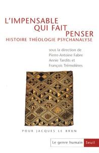 Pierre-Antoine Fabre et Alain Boureau - Le genre humain N°48 : L'impensable qui fait penser - Histoire, théologie, psychanalyse.