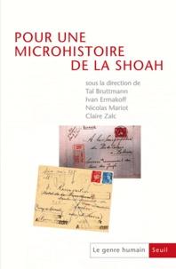 Claire Zalc et Tal Bruttmann - Le genre humain N° 52 : Pour une microhistoire de la Shoah.