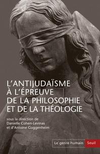 Danielle Cohen-Levinas et Antoine Guggenheim - Le genre humain N° 56 : L'antijudaïsme à l'épreuve de la philosophie et de la théologie.