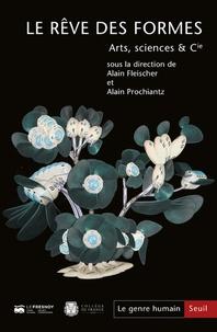 Alain Prochiantz et Alain Fleischer - Le genre humain N° 60 : Le rêve des formes - Arts, sciences & Cie.