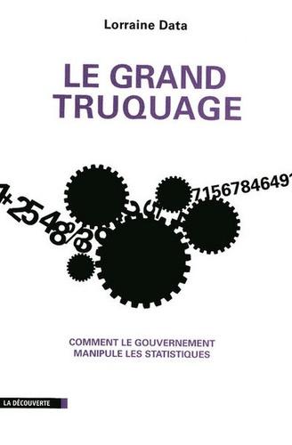 Lorraine Data - Le grand truquage - Comment le gouvernement manipule les statistiques.