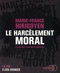 Marie-France Hirigoyen - Le harcèlement moral - La violence perverse au quotidien. 1 CD audio MP3