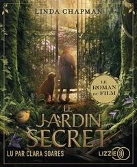 Linda Chapman et Clara Soares - Le jardin secret. 1 CD audio MP3