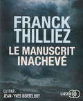 Franck Thilliez - Le manuscrit inachevé. 1 CD audio MP3