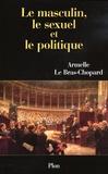 Armelle Le Bras-Chopard - Le masculin, le sexuel et le politique.