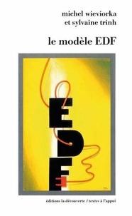 Olivier Wieviorka et Sylvaine Trinh - Le Modèle EDF - Essai de sociologie des organisations.
