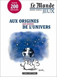 Jean Audouze - Le Monde Hors-série jeux : Aux origines de l'univers.